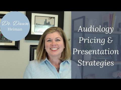 Audiology Pricing And Presentation Strategies