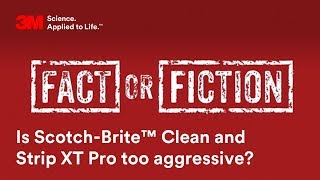 Is Scotch-Brite™ Clean and Strip XT Pro too aggressive for thin metal?