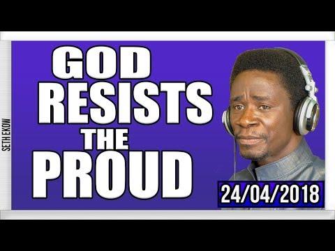 God Always Resists The Proud One  By Evangelist Akwasi Awuah