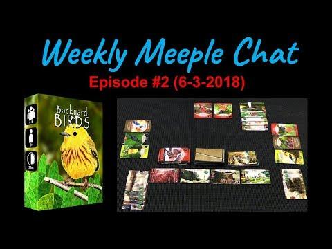 Backyard Birds (Weekly Meeple Chat ep. 2)  