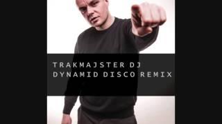 DJ Trakmajster - Trakmajster DJ (Dynamid Disco Remix)