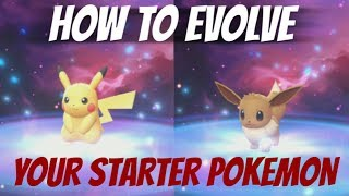 HOW TO EVOLVE EEVEE AND PIKACHU STARTER POKEMON LETS GO PIKACHU AND EEVEE