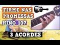 VIOLÃO CIFRA GOSPEL -  FIRME NAS PROMESSAS - 3 ACORDES - BAIXE A CIFRA