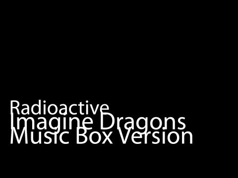 Radioactive (Music Box Version) - Imagine Dragons + iTunes Link