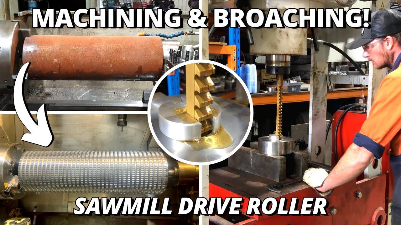 Sawmill Drive Roller | Machining & Broaching