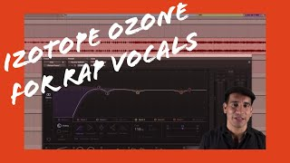 Mixing Rap Vocals with Ozone 7