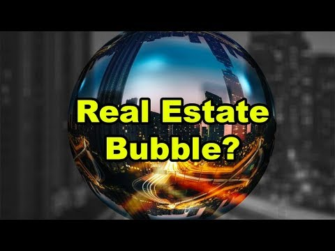 Are we in a REAL ESTATE BUBBLE?!