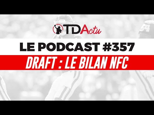 #358 - Conseil de Draft NFC : crash pour les Eagles et Packers, Arizona flambe
