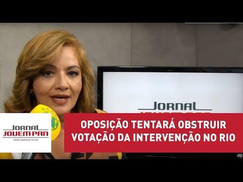 Oposição tentará obstruir votação da intervenção no Rio | Jornal Jovem Pan