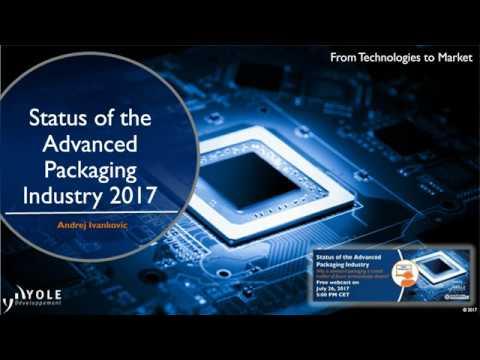 Webcast Status Advanced Packaging 2017