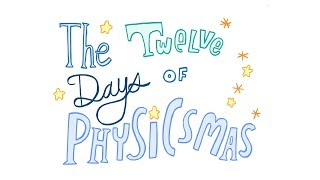 The 12 Days of Physicsmas thumbnail