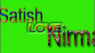 Satish Love Nirmal Name Green Screen | Satish & Nirmal Love,Effects chroma key Animated Video
