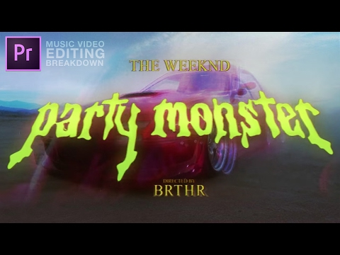 The Weeknd - Party Monster (Music Video Editing Breakdown Ep. 5) (Adobe Premiere Pro CC Tutorial)