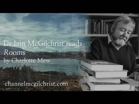 Daily Poetry Readings #221: Rooms by Charlotte Mew read by Dr Iain McGilchrist