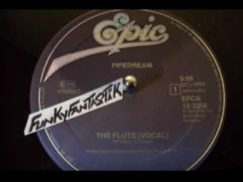 PIPEDREAM - The Flute (Vocal) 1983