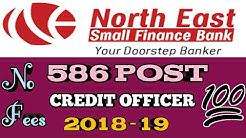 NORTH EAST SMALL FINANCE BANK CREDIT OFFICER JOB 2018-19