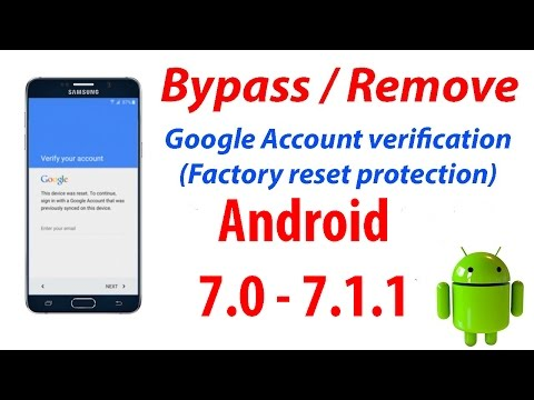 New Method - Bypass Google Account (FRP) Protection on Android 7.1 - 7.0 on All Samsung Devices