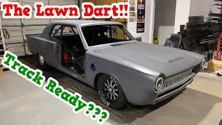 Lawn Dart Update!!! Almost Track Time!!!!!