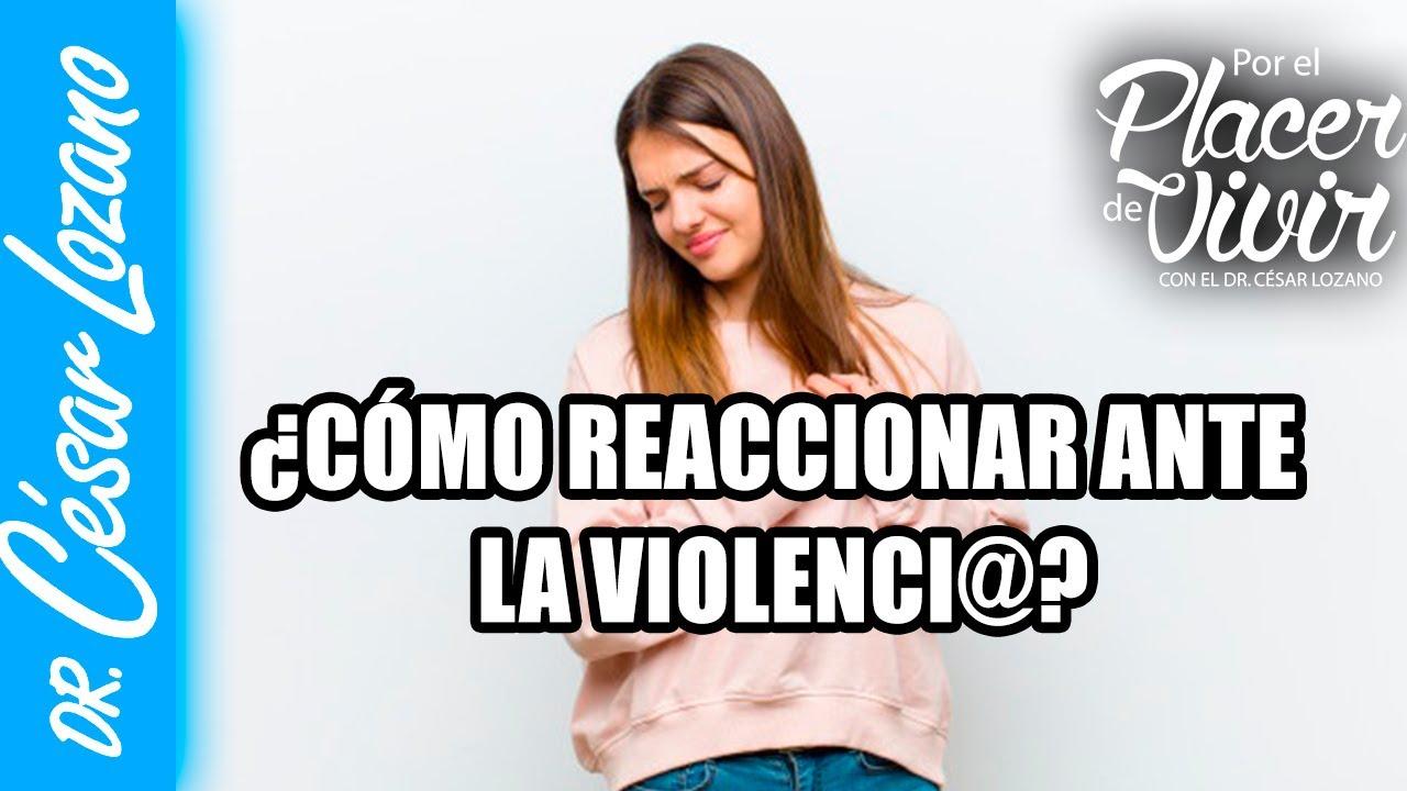 Download ¿Cómo reaccionar ante la violenci@?   Dr. César Lozano