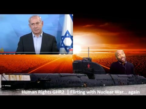 Flirting with Nuclear War Again. GHR2