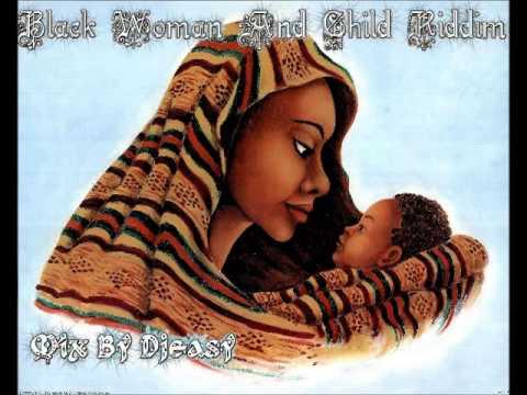 Black Woman and Child Riddim 1997 (Bobby Digital Record)  Mix By Djeasy