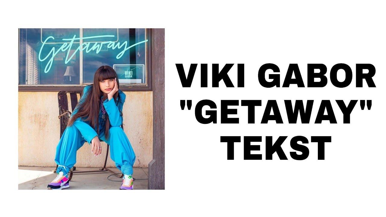 Download Viki Gabor - GETAWAY | LYRICS/TEKST