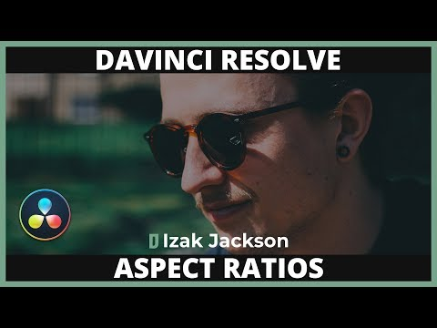 Working With Aspect Ratios In Davinci Resolve 16