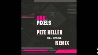 UBU - Pixels (Pete Heller Old Skool Remix)