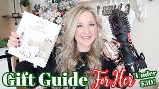 WOMEN'S GIFT GUIDE | GIFTS SHE WILL LOVE UNDER $50!!
