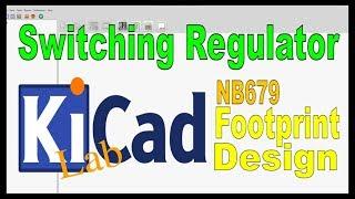 #98 - KiCad Switching Regulator Lab - Designing the NB679 Footprint