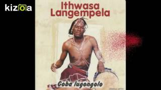 Ithwasa Langempela- Khalazome