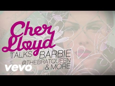Cher Lloyd - Cher Lloyd Talks Barbie, @TheBratQueen & More