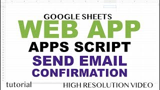 Send Personalized Email Confirmation - Google Apps Script Web App Tutorial - Part 14