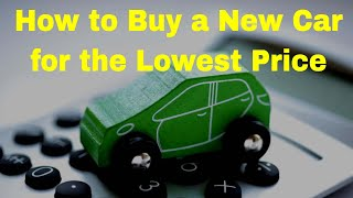 How to Buy a New Car for the Lowest Price