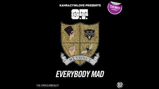 O.t. Genasis - Everybody Mad Part Ii  Feat. Beyoncé    Unfinished Verison
