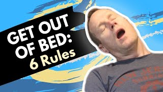 How to Get Out of Bed in the Morning: 6 Simple Rules