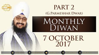 Part 2 - 7 OCTOBER 2017 - MONTHLY DIWAN - G Parmeshar Dwar Sahib