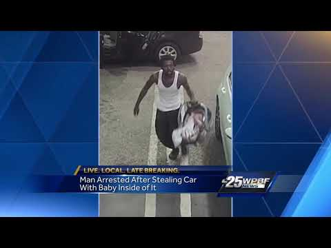 Man arrested after stealing car with a baby inside it