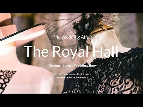 The Wedding Affair Designer Show at The Royal Hall in Harrogate 2015