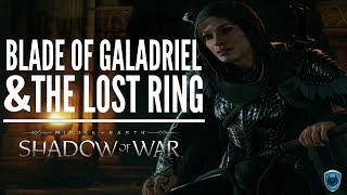 Middle Earth: Shadow of War - Story News - The Blade of Galadriel & A Lost Ring
