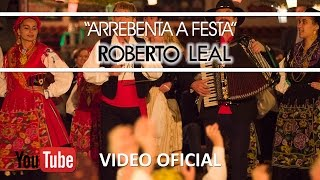 Video Roberto Leal - Video Oficial - Arrebenta a Festa - Part. Quim Barreiros download MP3, 3GP, MP4, WEBM, AVI, FLV Juni 2018