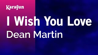 Karaoke I Wish You Love - Dean Martin *