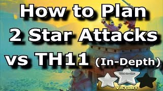 Strategy Guide: How to Plan 2 Star Attacks vs TH11 (In-Depth Analysis -- TH10 vs TH11)