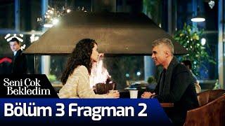 Seni Çok Bekledim 3. Bölüm 2. Fragman