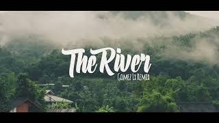 The River Gomez Lx Remix