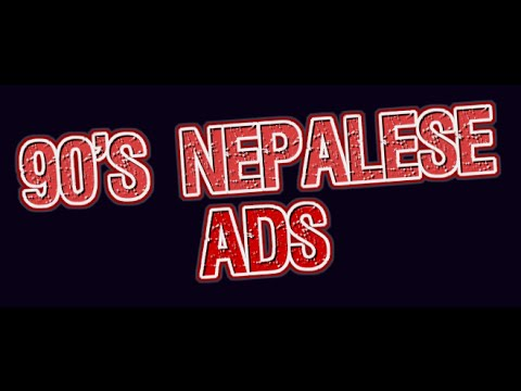 NEPALESE ADS WE REMEMBER FROM THE 90's