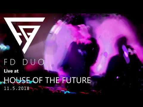 FD DUO live @ HOUSE OF THE FUTURE (Part 1)