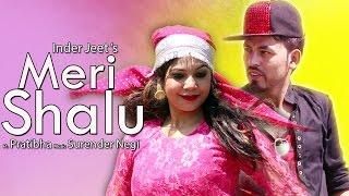 Latest Himachali Romantic Song   2016   Meri Shalu  Official Video  Inderjeet  iSur Studios