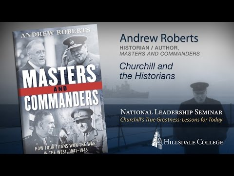 """""""Churchill And The Historians"""" - Andrew Roberts"""