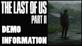 THE LAST OF US PART 2 DEMO INFORMATION